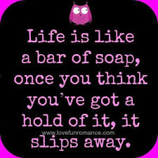 Life is like a bar of soap - Love, Fun and Romance | Bar soap, Funny soap,  Soap